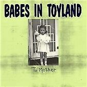 Babes in Toyland - To Mother (1996) CD