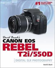 NEW - David Busch's Canon EOS Rebel T2i/550D Guide to Digital SLR Photography