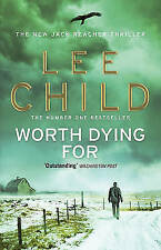 Worth Dying For: (Jack Reacher 15) by Lee Child (Paperback, 2011)
