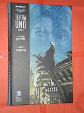 BATMAN- terra uno -VOLUME due 2- CARTONATO -:GEOFF JOHNS E FRANK- DC COMICS LION