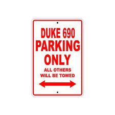KTM DUKE 690 Parking Only Towed Motorcycle Bike Chopper Aluminum Sign