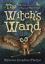 NEW - The Witch's Wand: The Craft, Lore, and Magick of Wands & Staffs