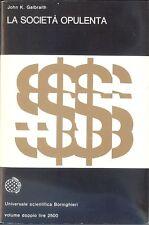 GALBRAITH, John Kenneth. La società opulenta. Boringhieri 1972