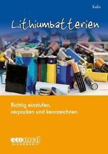 Lithiumbatterien richtig einstufen, verpacken und kennzeichnen von Christian...