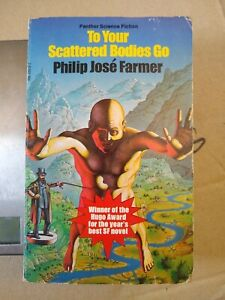 To Your Scattered Bodies Go, by Philip José Farmer - SF paperback, Panther, 1974