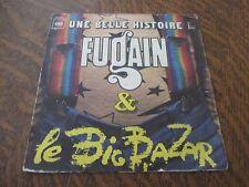 45 tours MICHEL FUGAIN & LE BIG BAZAR une belle histoire