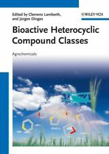 Bioactive Heterocyclic Compound Classes : Agrochemicals, Hardcover by Lambert...