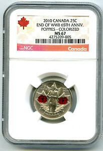 2010 CANADA 25 CENT NGC MS67 POPPY QUARTER COLORIZED WWII 65TH ANNIV RARE