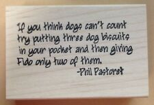 Wood Mounted Rubber Stamps, Canine, Dog Sayings & Quotes, Humorous Sayings, Dogs