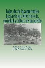 Historia y Sociedad de Lajas: Lajas, Desde Los Amerindios Hasta el Siglo XIX:...