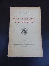 ODES ET BALLADES LES ORIENTALES  VICTOR HUGO IMPRIMERIE NATIONALE  1912