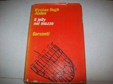 WYSTAN HUGH AUDEN:IL JOLLY NEL MAZZO.SAGGI GARZANTI 1972 PRIMA EDIZIONE!STUPENDO