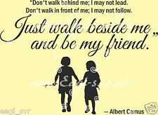 Vinyl wall art JUST WALK BESIDE ME AND BE MY FRIEND decal