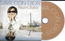 CD CARTONNE CARDSLEEVE 2 TITRES VAYA CON DIOS PAUVRE DIABLE 2006 TBE