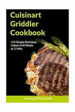 THE CUISINART GRIDDLER COOKBOOK Free Shipping