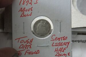 1872-S  ABOVE BOW   SEATED LIBERTY HALF DIME