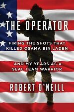 The Operator : Firing the Shots that Killed Osama bin Laden and My Years as a SE