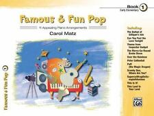 Famous & Fun Pop Music Book 1 (Early Elementary) by Carol Matz