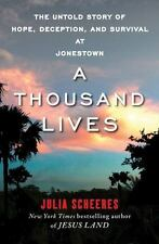 A Thousand Lives: The Untold Story of Hope, Deception, and Survival at Jonestow