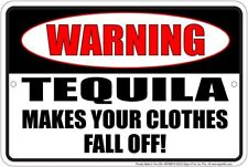 """WARNING TEQUILA SIGN 12"""" X 8"""" METAL MAKES YOUR CLOTHES FALL OFF MAN CAVE BAR PUB"""