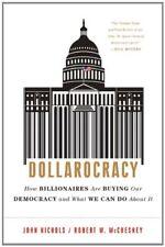 Dollarocracy: How the Money and Media Election Com