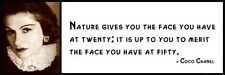 Wall Quote - COCO CHANEL - Nature Gives You the Face You Have At Twenty; It Is u