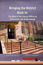 Bringing the District Back In: The Role of the Central Office in Instruction and
