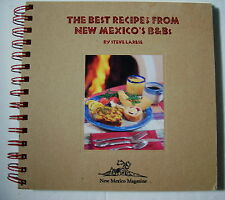 Cookbook - THE BEST RECIPIES FROM NEW MEXICO'S B & B's  by Steve Larese