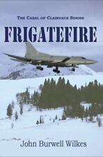 FrigateFire (The Cabal of Clairvaux) Wilkes, John Burwell Paperback Used - Very