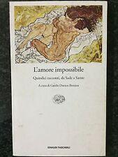 L'AMORE IMPOSSIBILE Quindici racconti, da Sade a Sartre - G.D. Bonino - EINAUDI