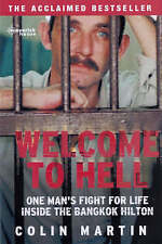 Welcome to Hell: One Man's Fight for Life Inside the Bangkok Hilton, Martin, Col