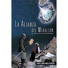 La Alianza Del Medallón : El viaje de la Esperanza by Yone Urbano García...