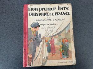 Mon premier livre d'histoire de France Ozouf Brossolette 1935 Cours élémentaire