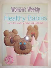 THE AUSTRALIAN WOMENS WEEKLY COOKBOOK-HEALTHY BABIES FOOD FOR HEALTHY TODDLERS