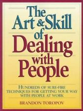 The Art and Skill of Dealing with People: Hundreds of Sure Fire Techniques for G