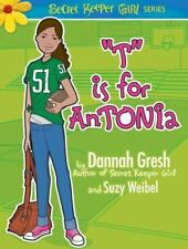 T is for AnTONIa (Secret Keeper Girl Fiction) by Weibel, Suzy, Gresh, Dannah K.,