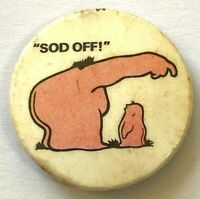 SOD OFF - Old OG Vtg 1970`s Button Pin Badge 37mm