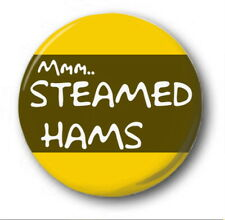 "STEAMED HAMS - 25mm 1"" Button Badge - Novelty Dank Memes Skinner Clams Simpsons"