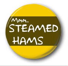 "STEAMED HAMS - 25mm 1"" Button Badge - Novelty Dank Memes Skinner Clams Simpsons"