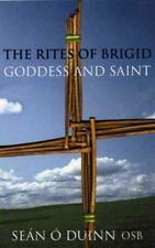 The Rites of Brigid: Goddess & Saint