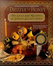 A Drizzle of Honey: The Life and Recipes of Spain's Secret Jews EXCELLENT UNREAD