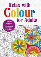 Relax With Colouring Book For Adults - Over 40 fabulous Designs to Colour