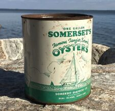 Very RARE SOMERSET'S OYSTERS 1 Gal Oyster Tin DEAL ISLAND MD. Tangier Sound
