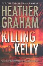 Killing Kelly by Heather Graham (2005, Hardcover):FIRST PRINTING:GREAT SHAPE