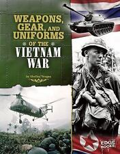 Weapons, Gear, and Uniforms of the Vietnam War (Edge Books)-ExLibrary