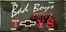 BAD BOYS...Drive Chevrolet...Embossed License Plate (LP-1109-175)