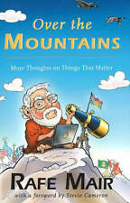 Over the Mountains: More Thoughts on Things That Matter by Rafe Mair...