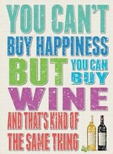 you can't Buy Happiness but you can buy Wine, Funny Large Metal/Steel Wall Sign