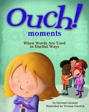 Ouch Moments : When Words Hurt