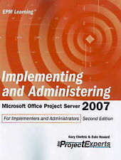 Implementing and Administering Microsoft Office Project Server 2007 Second Editi